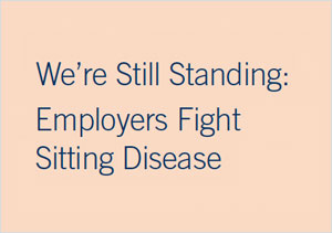 We're Still Standing: Employers Fight Sitting Disease